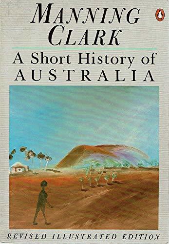 9780140097221: A Short History of Australia