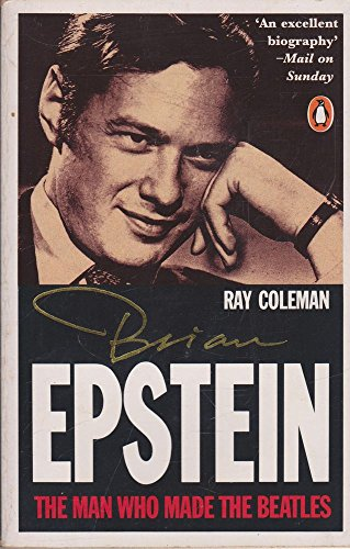 9780140097405: Brian Epstein: The Man who made the Beatles
