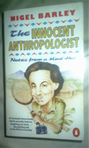 9780140097498: The Innocent Anthropologist: Notes from a Mud Hut (Travel Library)