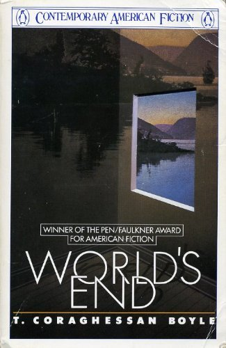 World's End (Contemporary American fiction): Boyle, T.C.