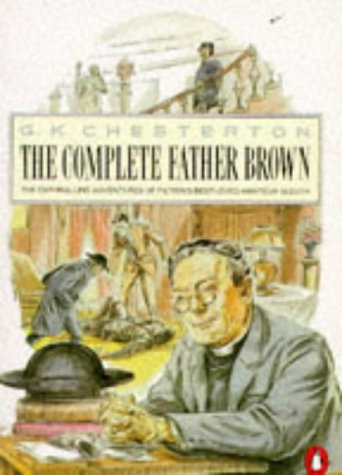 9780140097665: The Penguin Complete Father Brown: The Enthralling Adventures of Fiction's Best-loved Amateur Sleuth
