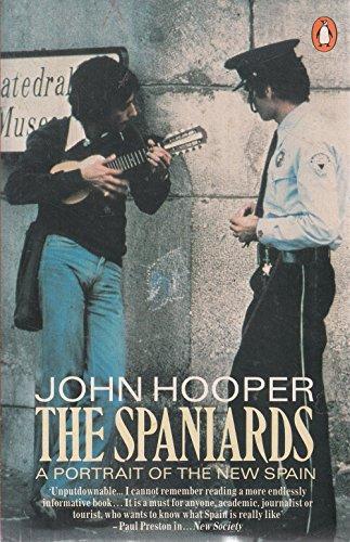 The Spaniards: A Portrait of the New Spain: Hooper, John