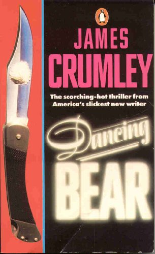 9780140098099: Dancing Bear [Import] [Paperback] by Crumley, James
