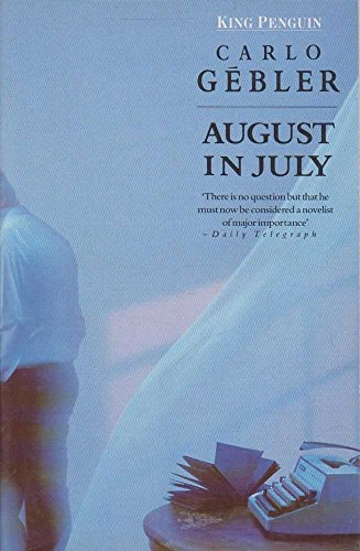 9780140098129: August in July (King Penguin)