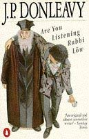 Are You Listening Rabbi Low: Donleavy, J. P.