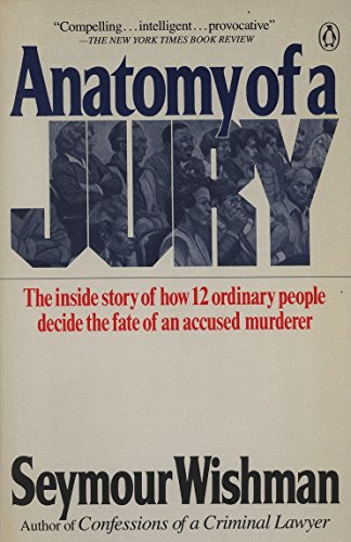 9780140098518: Anatomy of a Jury: The Inside Story of How 12 Ordinary People Decide the Fate of an Accused Murderer