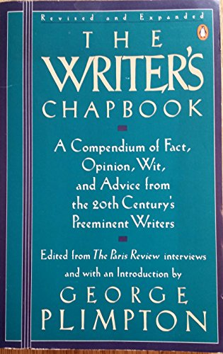 9780140098785: The Writer's Chapbook: A Compendium of Fact...from the 20th Century's Preeminent Writers