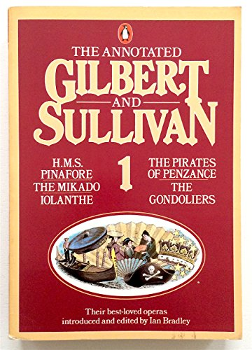 9780140098945: The Annotated Gilbert and Sullivan: H.M.S. Pinafore, The Pirates of Penzance, Iolanthe, The Mikado, The Gondoliers v. 1