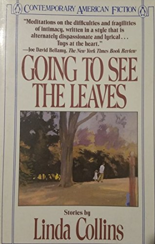 Going to See the Leaves: Short Stories (Contemporary American fiction): Collins, Linda