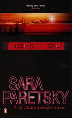 9780140099249: Indemnity Only (A V. I. Warshawski novel)