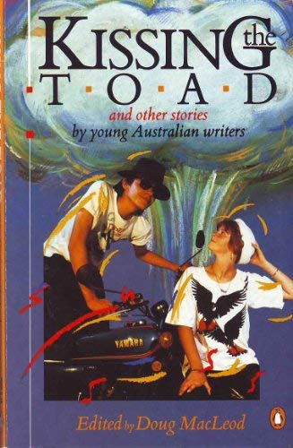 9780140099782: Kissing the Toad and Other Stories By Young Australian Writers