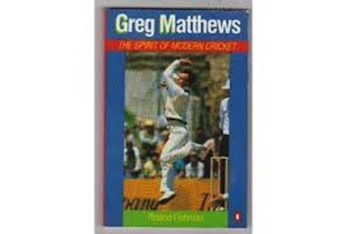9780140100204: GREG MATTHEWS - The Spirit of Modern Cricket