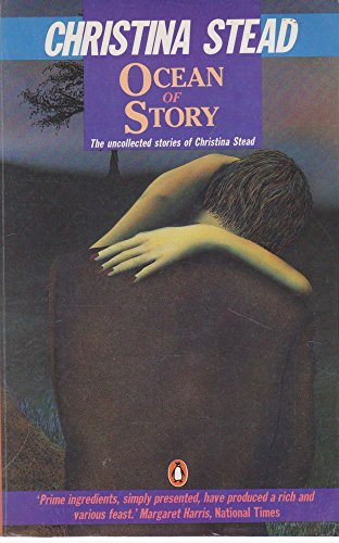 9780140100211: Ocean of Story: Uncollected Stories of Christina Stead