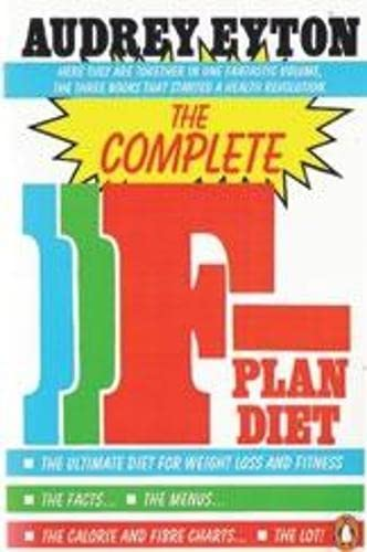 9780140100242: The Complete F-Plan Diet: The F-Plan; The F-Plan Calorie and Fibre Chart; F-Plus: The F-Plan, the F-Plan Calorie and Fibre Chart, F-Plus (Penguin Health Care & Fitness)
