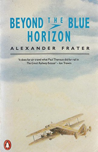 9780140100655: Beyond the Blue Horizon: On the Track of Imperial Airways