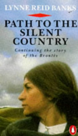 9780140100792: Path to the Silent Country: Charlotte Bronte's Years of Fame