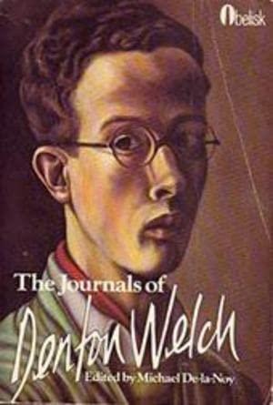 The Journals of Denton Welch: Welch, Denton