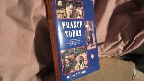 9780140100983: France Today: A New and Revised Edition of France in the 1980's