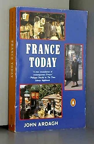 France Today. A New and Revised Edition of 'France in the 1980s'.
