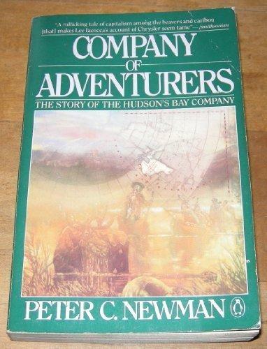 Company of Adventurers : The Story of the Hudson's Bay Company