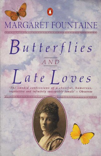 9780140101409: Butterflies and Late Loves: The Further Travels and Adventures of a Victorian.