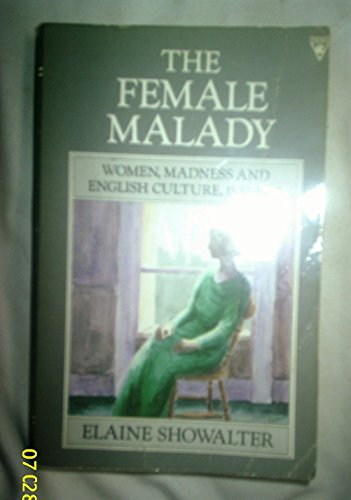 9780140101690: The Female Malady: Women, Madness, and English Culture, 1830-1980