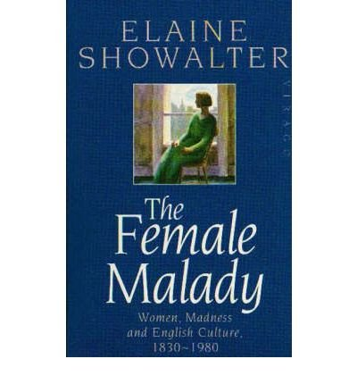 9780140101690: The Female Malady: Women, Madness, and English Culture, 1890-1980