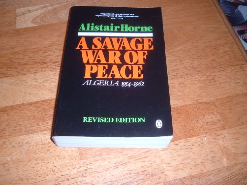 9780140101911: A Savage War of Peace: Alegeria 1954-1962 (Revised Edition) [ILLUSTRATED]
