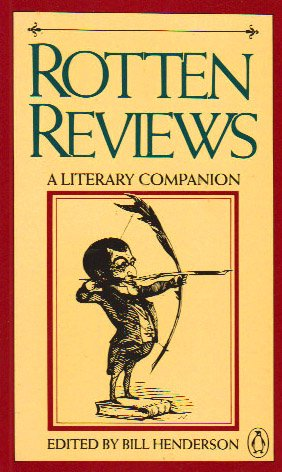 Rotten Reviews: A Literary Companion