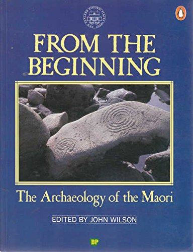 9780140102338: From the Beginning : The Archaeology of the Maori