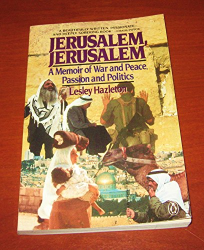 9780140102444: Jerusalem, Jerusalem: A Memoir of War and Peace, Passion and Politics