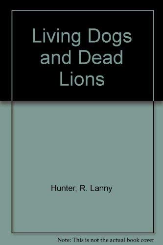 9780140102635: Living Dogs and Dead Lions