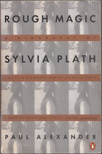 9780140102819: This Rough Magic: A Biography of Sylvia Plath