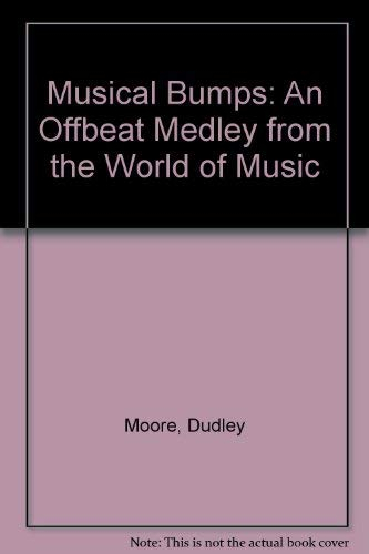 Musical Bumps: An Offbeat Medley from the World of Music: Dudley Moore