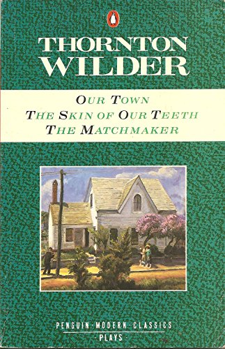9780140102871: Our Town / Skin of Our Teeth / Matchmaker (Modern Classics S.)
