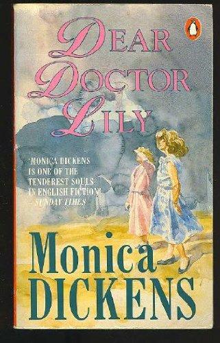 Dear Doctor Lily: MONICA DICKENS