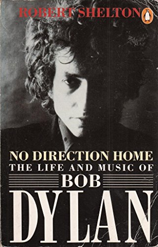 9780140102963: No Direction Home: Life and Music of Bob Dylan