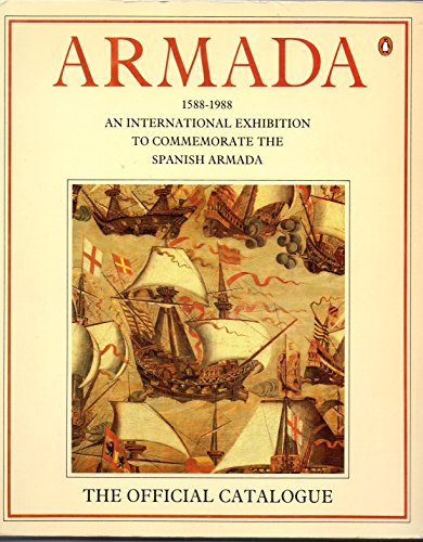 9780140103014: Armada, 1588-1988: An International Exhibition to Commemorate the Spanish Armada