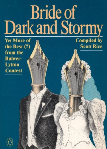 9780140103045: Bride of Dark and Stormy: Yet More of the Best (From the Bulwer-Lytton Contest)