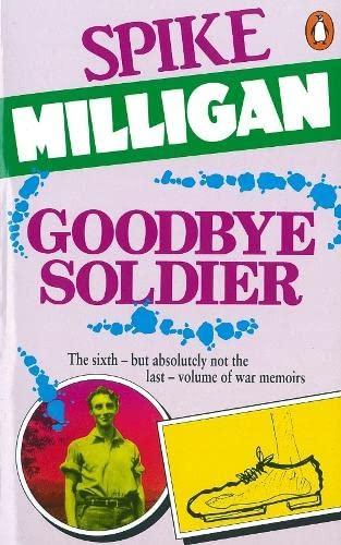 9780140103380: Goodbye Soldier (War Biography Vol. 6)