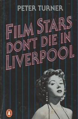 Film Stars Don't Die In Liverpool: Peter Turner