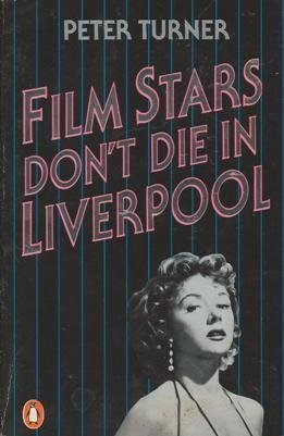 9780140103670: Film Stars Don't Die in Liverpool