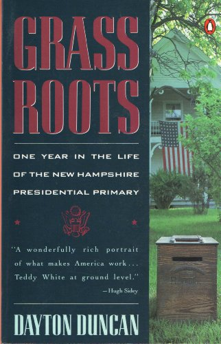 9780140103694: Grass Roots: One Year in the Life of the New Hampshire Presidential Primary