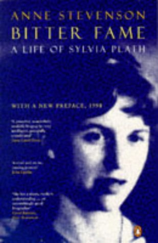 Bitter Fame: A Life of Sylvia Plath (Penguin non-fiction)