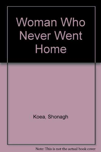 9780140103922: Woman Who Never Went Home