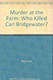 9780140103939: Murder at the Farm: Who Killed Carl Bridgewater?