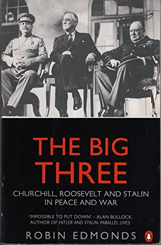 9780140104028: The Big Three: Churchill, Roosevelt and Stalin in Peace and War