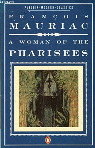 9780140104042: A Woman of the Pharisees (Modern Classics)