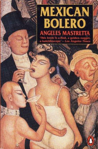 Mexican Bolero (Penguin International Writers): Angeles Mastretta