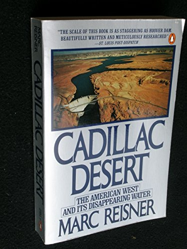9780140104325: Cadillac Desert: The American West And IT's Disappearing Water